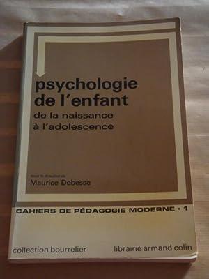 Psychologie de l'enfant de la naissance à: Maurice Debesse