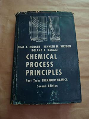 Chemical Process Principles. Part II: Thermodynamics: Olaf A. Hougen,