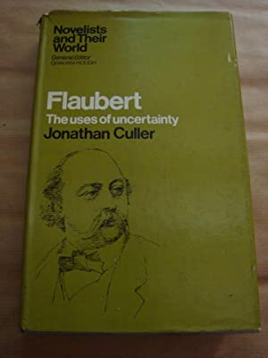 Flaubert. The uses of uncertainty: Jonathan Culler