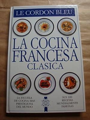 La cocina francesa clásica: Le Cordon Bleu