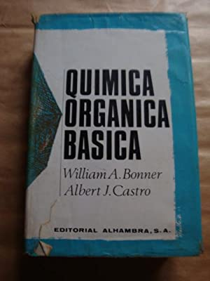 Química orgánica básica: William A. Bonner,