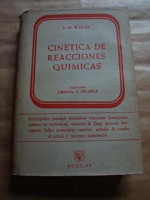 Cinética de reacciones químicas: S.M. Walas