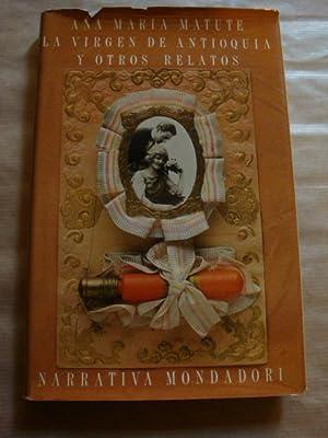 La Virgen de Antioquía y otros relatos: Ana María Matute