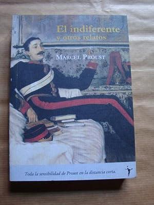 El indiferente y otros relatos: Marcel Proust