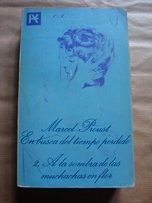 En busca del tiempo perdido.2. A la: Marcel Proust