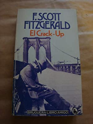 El Crack-Up (La grieta): F. Scott Fitzgerald