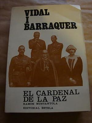 Vidal i Barraquer. El caredenal de la: Ramon Muntanyola
