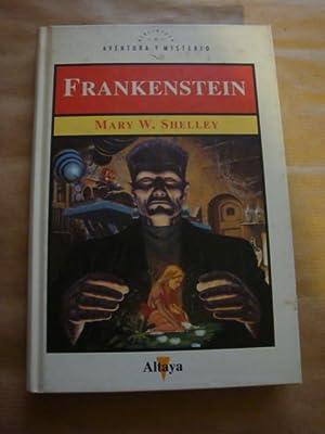 Frankenstein: Mary W. Shelley