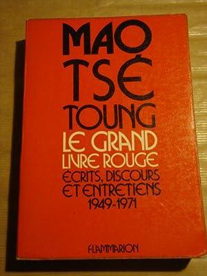 Le grand livre rouge. Écrits, discours et: Mao Tsé Toung