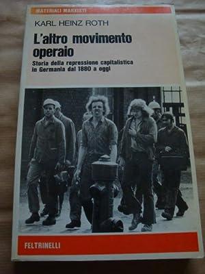 L'altro movimento operaio: Karl Heinz Roth