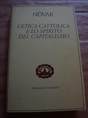 L'etica cattolica e lo spirito del capitalismo: Michael Novak