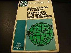 La geografía y los modelos socio-económicos: Richard J. Chorley,