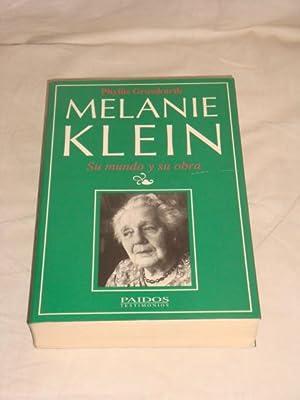 Melanie Klein. Su mundo y su obra: Phyllis Grosskurth