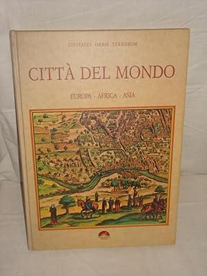 Civitates Orbis Terrarum. Città del mondo. Europa-Africa-Asia