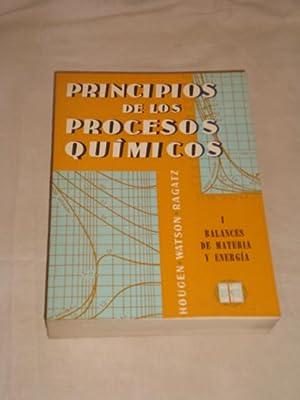Principios de los procesos químicos. I Balances: Hougen, Watson, Ragatz