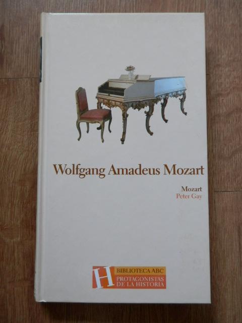 Mozart. Wolfgang Amadeus Mozart - Peter Gay