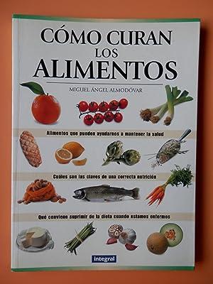 Cómo curan los alimentos: Miguel Ángel Almodóvar