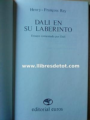 Dalí en su laberinto. Ensayo comentado por Dalí: Henri-François Rey