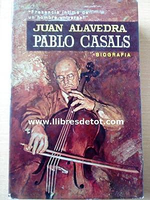 Pablo Casals: Juan Alavedra
