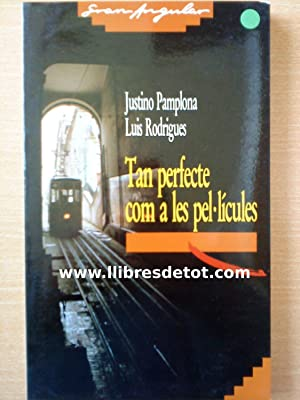 Tan perfecte com a les pel lícules: Justino Pamplona. Luis