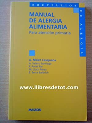 Manual de alergia alimentaria para atención primaria: A. Mala Casajuana