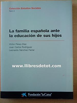 La familia española ante la educación de: Víctor Pérez-Díaz. Juan