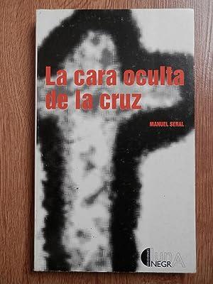 La cara oculta de la cruz: Manuel Seral Coca