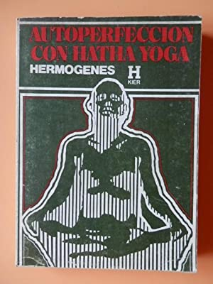 Autoperfección con Hatha Yoga: Hermógenes