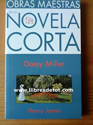 Obras maestras de la novela corta. Daisy Miller: Henry James