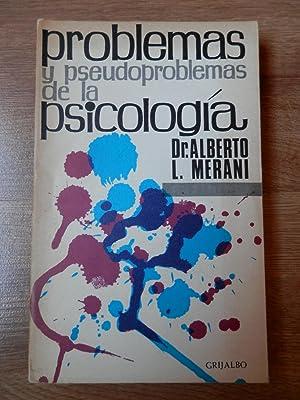 Problemas y pseudoproblemas de la psicología: Dr. Alberto L.