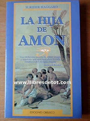 La hija de Amón. Una deliciosa novela: H. Rider Haggard