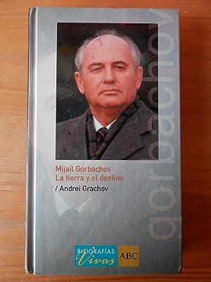 Mijaíl Gorbachov. La tierra y el destino: Andrei Grachov