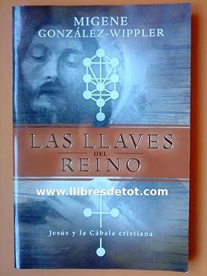 Las llaves del reino. Jesús y la Cábala cristiana: Migene González-Wippler