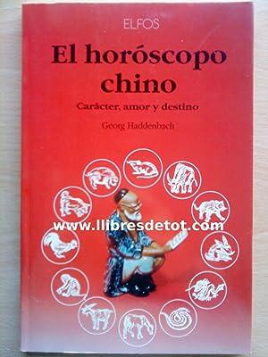 El horóscopo chino. Carácter, amor y destino: Georg Haddenbach