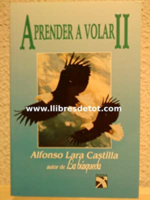 Aprender a volar II: Alfonso Lara Castilla