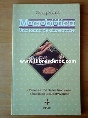 Macrobiótica. Una forma de alimentarse: Craig Sams