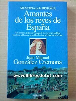 Amantes de los reyes de España. Los: Juan Manuel González