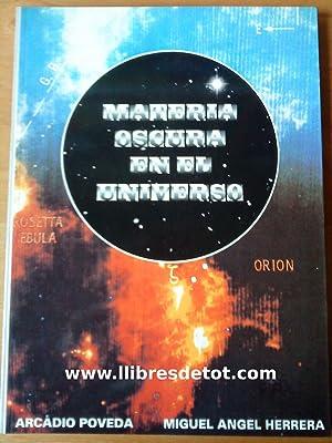 Materia oscura en el universo: Arcadio Poveda. Miguel Ángel Herrera