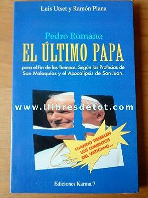 Pedro Romano. El último Papa para el: Luis Utset Cortés