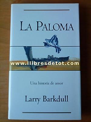 La Paloma. Una historia de amor: Larry Barkdull