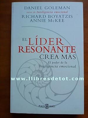 El líder resonante crea más. El poder: Daniel Goleman. Richard