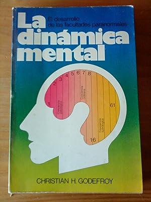 La dinámica mental. El desarrollo de las: Christian H. Godefroy