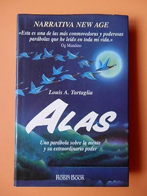 Alas. Una parábola sobre la mente y su extraordinario poder: Louis A. Tartaglia