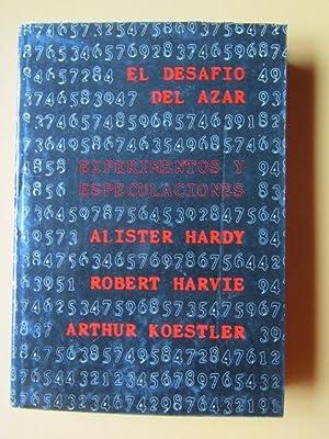 El desafío del azar. Experimentos y especulaciones: Alister Hardy. Robert Harvie. Arthur ...
