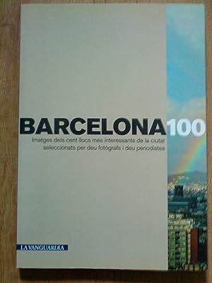 Barcelona 100. Imatges dels cent llocs més: Diversos autors
