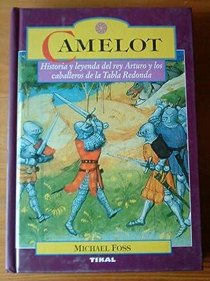 Camelot. Historia y leyenda del rey Arturo: Michael Foss