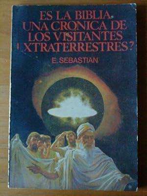 Es la Biblia una crónica de los visitantes extraterrestres?: Eugenio Sebastián