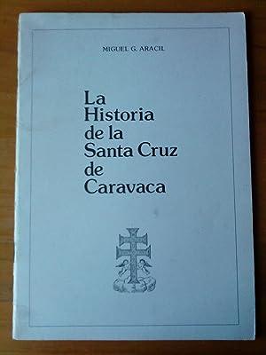 La Historia de la Santa Cruz de: Miguel G. Aracil