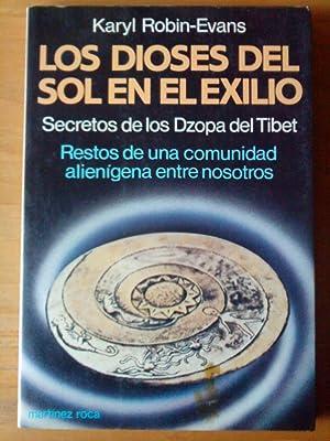 Los dioses del Sol en el exilio. Secretos de los Dzopa del Tíbet. Restos de una comunidad ...