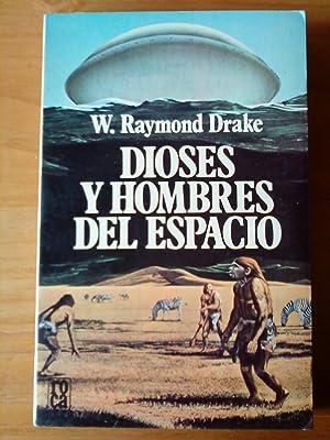 Dioses y hombres del espacio a través de la Historia: W. Raymond Drake